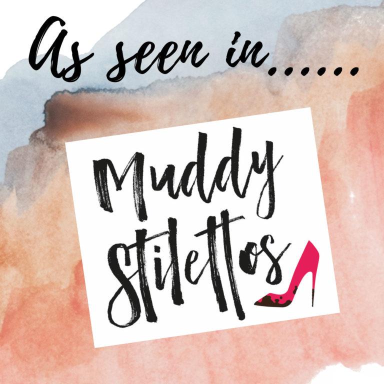As seen in Muddy Stilettos